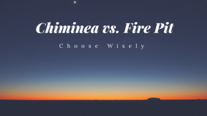 Chiminea vs. Fire Pit – Which One Should You Buy?